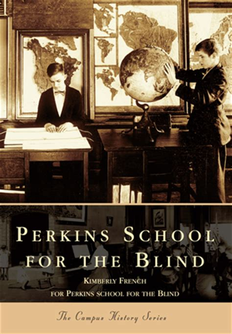 perkins school for the blind perkins school for the blind by and the