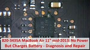 820-3435a Macbook Air 11 U0026quot  A1465 Mid-2013  No Power But Does Charge - Diagnosis And Repair