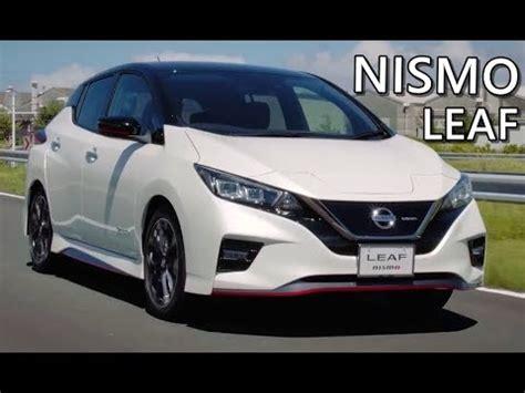 nissan leaf nismo drive exterior interior youtube