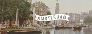 Visiter Amsterdam En 2 3 4 Jours Guide Vanupied