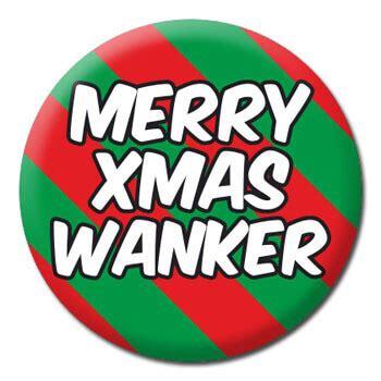 merry christmas wanker rude badge 163 0 95 by dean morris cards