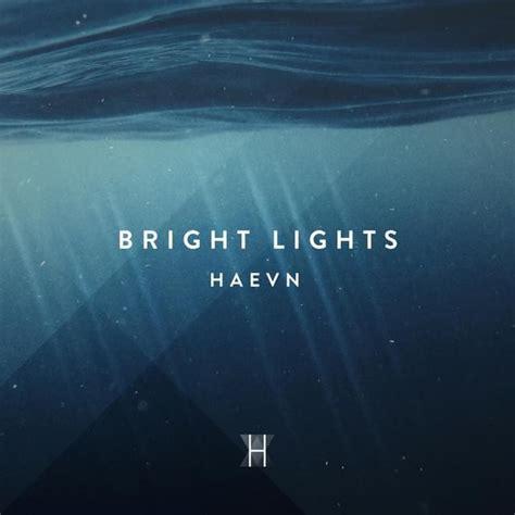 See Bright Light When Closed by Haevn Bright Lights Lyrics Genius Lyrics