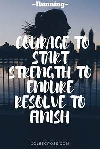 Running quote. Runners encouragement. Get out and run ...