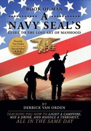 book  man  navy seals guide   lost art  manhood  derrick  van orden