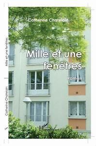Mille Et Une Pile Catalogue : mille et une fen tres roman catherine chatelain livre ~ Dailycaller-alerts.com Idées de Décoration