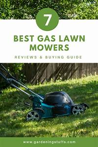 The 7 Best Gas Lawn Mower For 2020 Reviews  U0026 Buying Guide