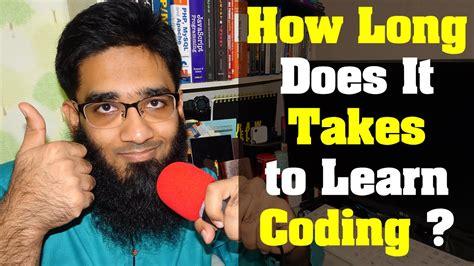 long   takes  learn coding    start