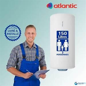 Chauffe Eau Atlantic 150l : livraison installation chauffe eau lectrique 150l ~ Melissatoandfro.com Idées de Décoration