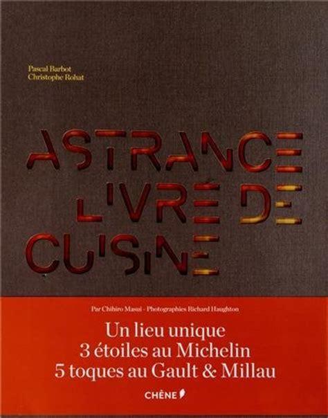 l ivre de cuisine restaurant l 39 astrance en un livre le meilleur livre de cuisine de l