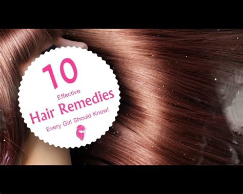 10 Effective Hair Remedies Every Girl Should Know My