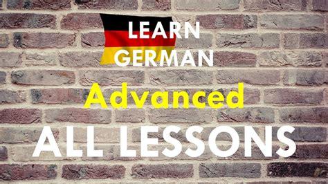 Deutsch Für Fortgeschrittene Lektion 1  10 Learn German Advanced Lesson 1  10 Llhd♫ Youtube