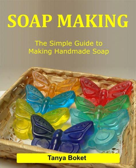 soap making  simple guide  making handmade soap