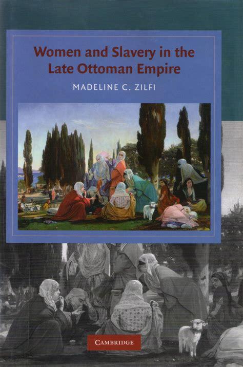 Slavery In The Ottoman Empire - madeline c zifli and slavery in the late ottoman