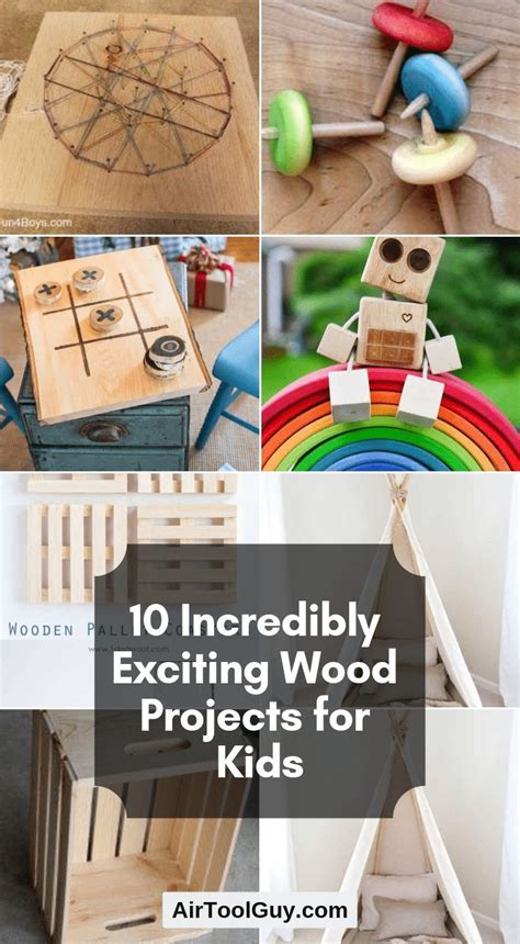 incredibly exciting wood projects  kids wood