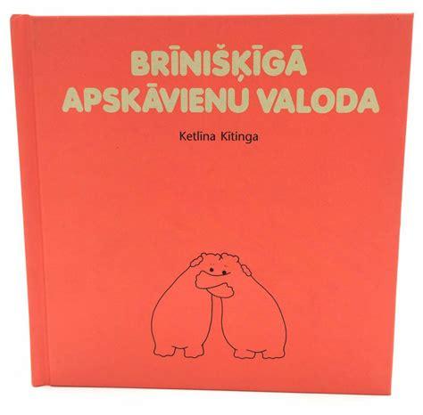 Brīnišķīgā apskāvienu valoda. Ketlīna Kītinga, Sadzīve ...