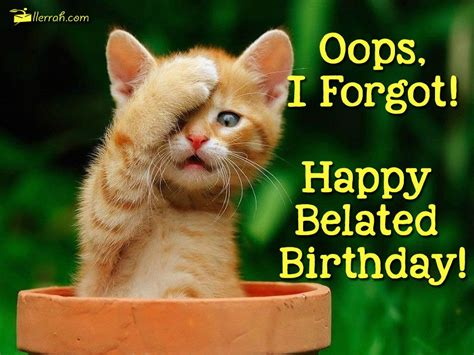 Belated Birthday Memes - oops i forgot happy belated birthday belated birthday wishes pinterest happy belated
