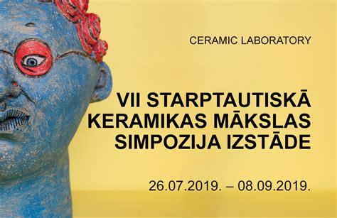 VII Starptautiskā keramikas mākslas simpozija noslēguma ...