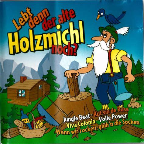 Eigentlich sollte eine operation an den augen schauspieler rolf schimpfs sehkraft verbessern. Lebt Denn Der Alte Holzmichl Noch? (CD, Compilation) | Discogs