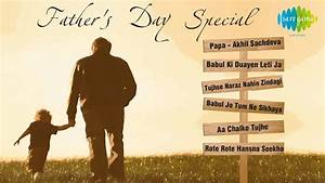 Father's Day Special Songs | Hindi Movie Songs | Audio ...