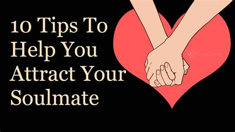 10 Tips To Help You Attract Your Soulmate