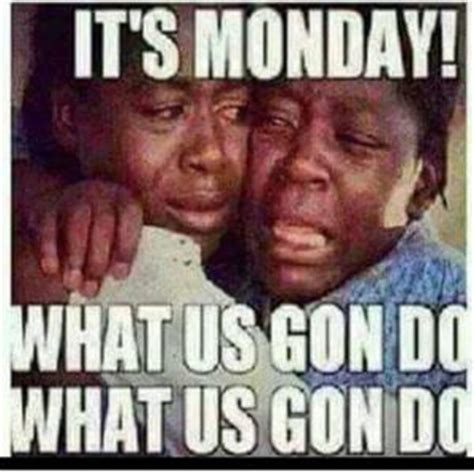 It S Monday Meme - it s monday meme 28 images it s monday but monday awesome meme fun funny i 60 best