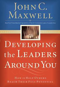 Developing the Leaders Around You [Paperback]  You