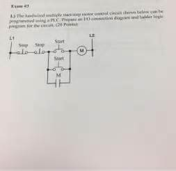 Solved The Hardwired Multiple Start Stop Motor Control