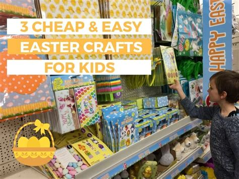 Three Cheap And Easy Easter Crafts For Kids With Poundland