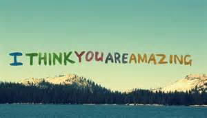 I Think You Are Amazing
