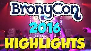 BRONYCON 2016 HIGHLIGHTS! ~ MLP Brony Convention in ...