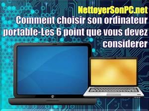 Ordinateur Portable Comment Choisir : comment choisir son ordinateur portable les 6 point que vous devez co ~ Melissatoandfro.com Idées de Décoration