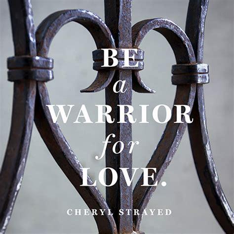 warrior quotes love quotesgram