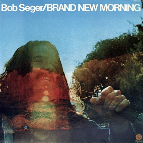 Bob Seger  Brand New Morning  Allacoustic, 1971