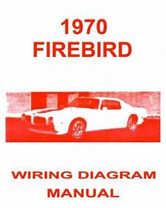 1970 Pontiac Firebird Electrical Wiring Diagrams