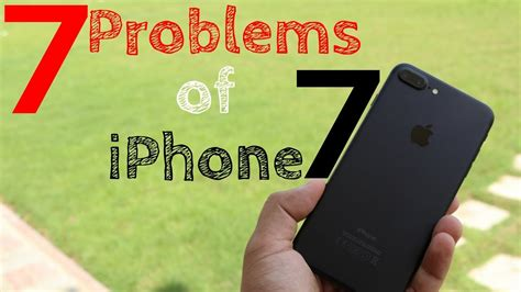iphone 7 problems 7 problems of iphone 7 plus ft galaxy s7 edge