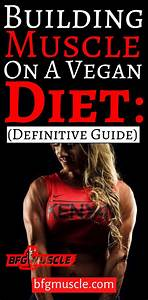 Building Muscle On A Vegan Diet   Definitive Guide  In 2020  With Images