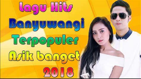 Download Kumpulan Lagu Terbaru Banyuwangi Mp3 2018