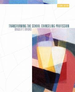 Erford, Transforming the School Counseling Profession ...