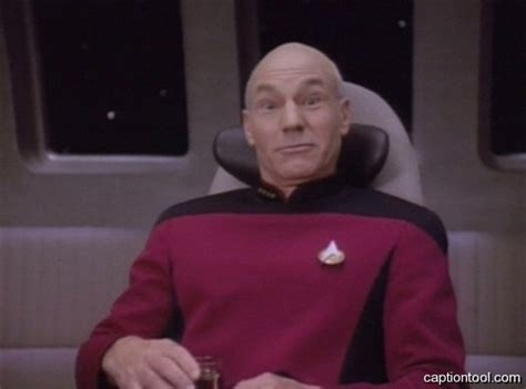 Jean Luc Picard Meme - 20 things that will never happen in star trek the next generation trek mate