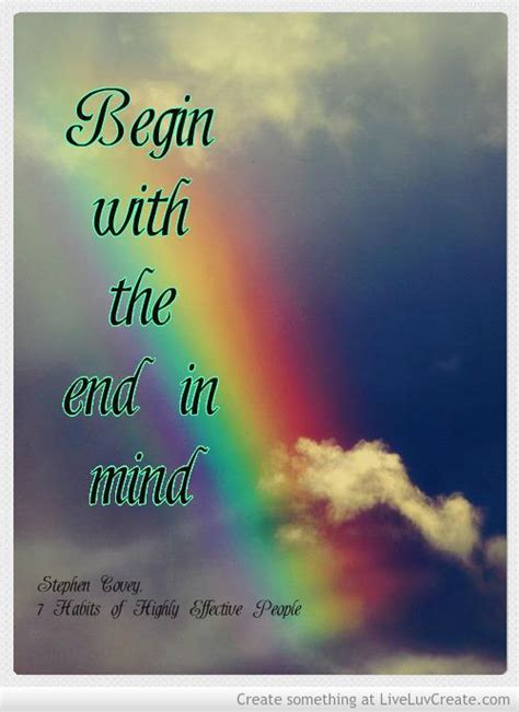 Begin End Mind Stephen Covey Quotes
