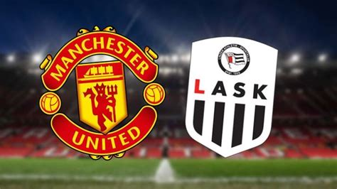 Confirmed Starting XI - Manchester United vs LASK   The ...