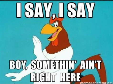 Foghorn Leghorn Meme - 261 best foghorn leghorn images on pinterest cartoon cartoon caracters and looney tunes