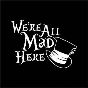 We're All Mad Here Alice in Wonderland Mad Hatter Hat Car