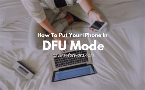 put iphone in dfu mode how to put an iphone in dfu mode the apple way