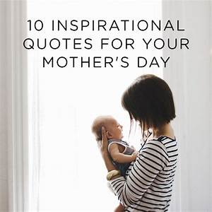 Inspirational Quotes About Motherhood. QuotesGram