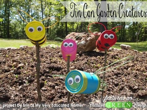 Make Upcycled Tin Can Garden Creatures  Creative Green Living