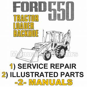 Ford 550 Tractor Service Manual  U0026 Illustrated Parts