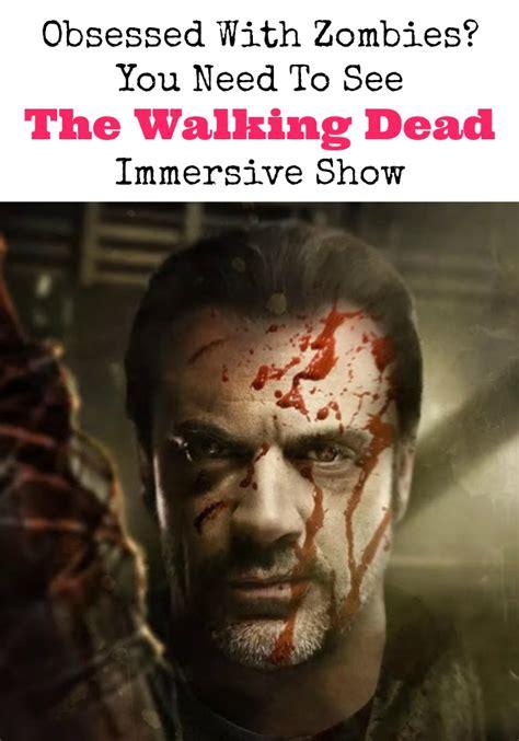 walking dead immersive zombies need teen obsessed