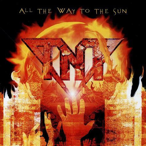 All The Way To by Tnt All The Way To The Sun Metalchroniques Fr