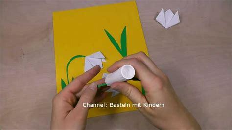 schneegloeckchen basteln basteln ostern fruehling ostergeschenke youtube
